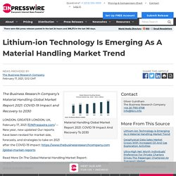 Lithium-ion Technology Is Emerging As A Material Handling Market Trend