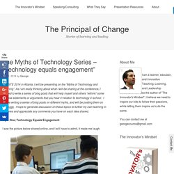 "The Myths of Technology Series – ""Technology equals engagement"""