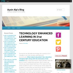 TECHNOLOGY ENHANCED LEARNING IN 21st CENTURY EDUCATION