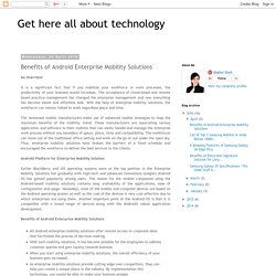 Get here all about technology: Benefits of Android Enterprise Mobility Solutions