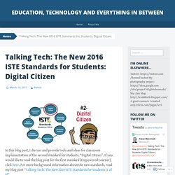 Talking Tech: The New 2016 ISTE Standards for Students: Digital Citizen