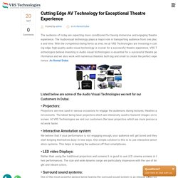 Cutting Edge AV Technology for Exceptional Theatre Experience
