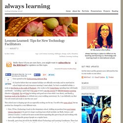 Lessons Learned: Tips for New Technology Facilitators