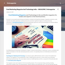 Food Marketing Magazine And Technology India – MAGAZINE
