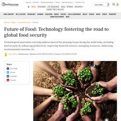 Future of Food: Technology fostering the road to global food security
