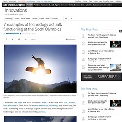 7 examples of technology actually functioning at the Sochi Olympics