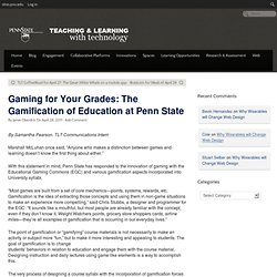 Gaming for Your Grades: The Gamification of Education at Penn State — Teaching and Learning with Technology