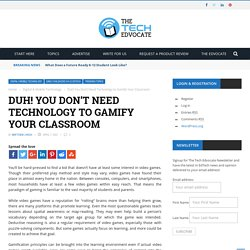 Duh! You Don't Need Technology to Gamify Your Classroom