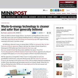 Waste-to-energy technology is cleaner and safer than generally believed