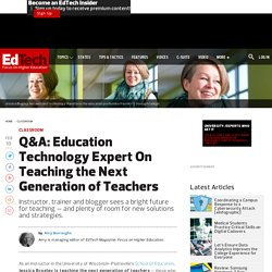 Q&A: Education Technology Expert On Teaching the Next Generation of Teachers