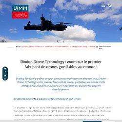 UIMM - Diodon Drone Technology : zoom sur le premier fabricant de drones gonflables au monde ! - UIMM