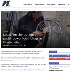 Local film shines light on pedal-power technology in Guatemala