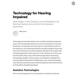 Technology for Hearing Impaired: Students Who are Hearing impaired Can Benefit from New Technologies