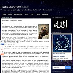 Technology of the Heart: shadows of the ego-self (nafs)