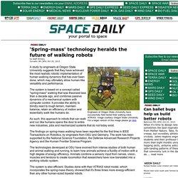'Spring-mass' technology heralds the future of walking robots