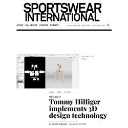 Technology: Tommy Hilfiger implements 3D design technology