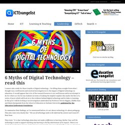 6 Myths of Digital Technology - read this - ICTEvangelist