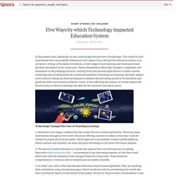 Five Ways by which Technology impacted Education System