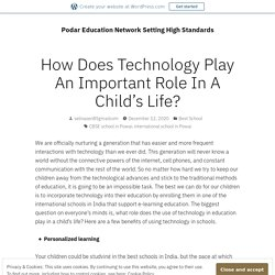 How Does Technology Play An Important Role In A Child's Life?