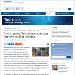 Idea to retire: Technology alone can improve student learning