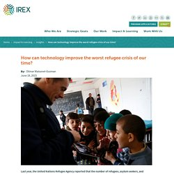 How can technology improve the worst refugee crisis of our time?