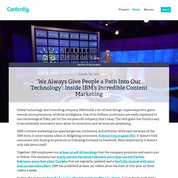 'We Always Give People a Path Into Our Technology': Inside IBM's Incredible Content Marketing