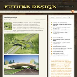 Landscape design&|&Design,future technology - Future Design, Technology, Industrial Design, Car Concept, Futuristic Gadget, and Product Concept