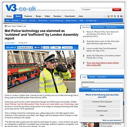Met Police technology use slammed as 'outdated' and 'inefficient' by London Assembly report