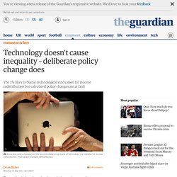 Technology doesn't cause inequality – deliberate policy change does