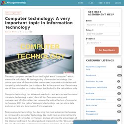 Computer technology: A very important topic in Information Technology