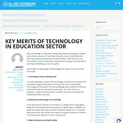 KEY MERITS OF TECHNOLOGY IN EDUCATION SECTOR