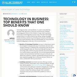 Technology In Business: Top Benefits That One Should Know