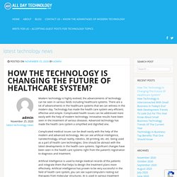 How The Technology Is Changing The Future Of Healthcare System? - Latest Technology Updates - Information Technology Update
