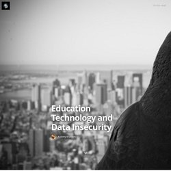 Education Technology and Data Insecurity