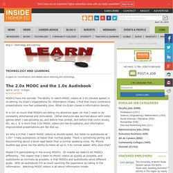 The 2.0x MOOC and the 1.0x Audiobook