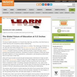 The Global Future of Education at 5.5 Inches