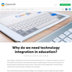 Why do we need technology integration in education?