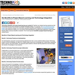 Benefits to Project Based Learning and Technology Integration