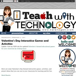 Karen Ogen- i Teach With Technology: Valentine's Day Interactive Games and Activities