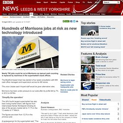 Hundreds of Morrisons jobs at risk as new technology introduced
