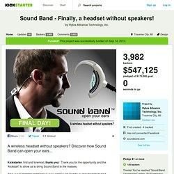 Sound Band - Finally, a headset without speakers! by Hybra Advance Technology, Inc.