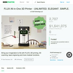 FLUX All-in-One 3D Printer - UNLIMITED. ELEGANT. SIMPLE. by FLUX Technology LLC