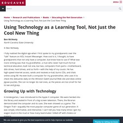 Using Technology as a Learning Tool, Not Just the Cool New Thing