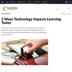 5 Ways Technology Impacts Learning Today - eLearning Industry