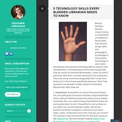 5 Technology Skills Every Blended Librarian Needs to Know