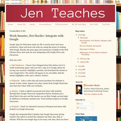 Technology for Teachers and Librarians: Work Smarter, Not Harder: Integrate with Google