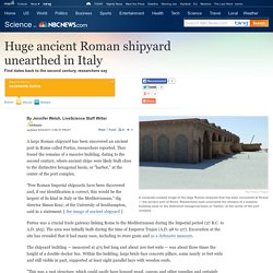 Huge ancient Roman shipyard unearthed - Technology & science - Science - LiveScience