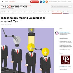 Is technology making us more or less intelligent?