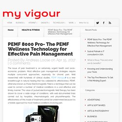 PEMF 8000 Pro- The PEMF Wellness Technology for Effective Pain Management - MYVIGOUR