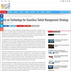 Rely on Technology for Seamless Talent Management Strategy - Soft2Share